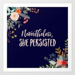 Art Print | Nevertheless, She Persisted by Kimberlyfaye Reads And Designs - X-Small - Society6 found on Bargain Bro India from Society6 for $19.19