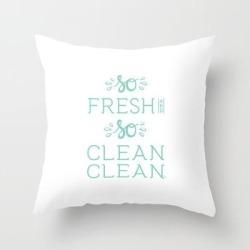Couch Throw Pillow | So Fresh And So Clean Clean Aqua Rap Gangsta Rap Fun Funny Saying Lettering by Splendid Idea Designs - Cover (16