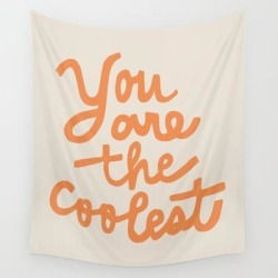 Wall Hanging Tapestry | You Are The Coolest by Urban Wild Studio Supply - 51