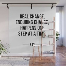 Wall Mural | Real Change, Enduring Change, Happens One Step At A Time - Rbg by Radquoteshop - 8' X 8' - Society6 found on Bargain Bro from Society6 for USD $182.39