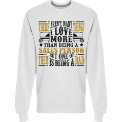 Father's Day Quote Sweatshirt Men's -Image by Shutterstock (S), White(cotton) found on Bargain Bro Philippines from Overstock for $24.99