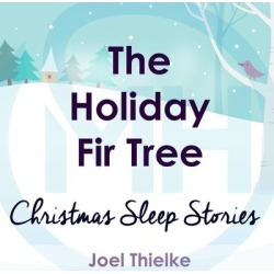 The Holiday Fir Tree - Christmas Sleep Stories - Download found on Bargain Bro Philippines from Downpour for $5.99