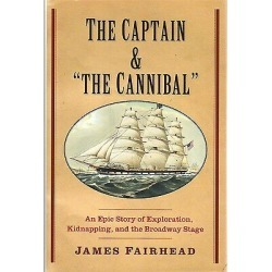 "The Captain And ""the Cannibal"" By Fairhead/new Guinea Exploration/new/free Ship"