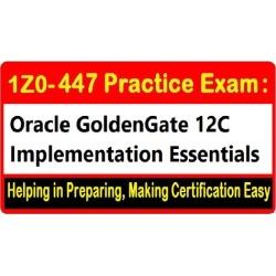 1Z0-447 Practice Exam: Oracle GoldenGate 12c Certification