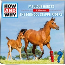 How And Why: Fabulous Horses / The Mongol Steppe Riders Audio Play