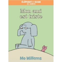 Mo Willems My Friend Is Sad Book - French Version
