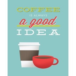 Canvas on Demand Poster Print 24 x 30 entitled Coffee Is Always a Good Idea