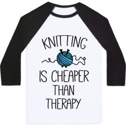 Knitting Is Cheaper Than Therapy Baseball Tee from LookHUMAN