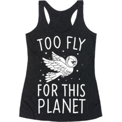 Too Fly For This World Racerback Tank from LookHUMAN