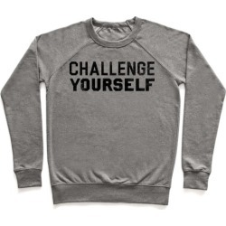 Challenge Yourself Pullover from LookHUMAN