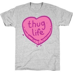 Thug Life Candy Heart T-Shirt from LookHUMAN