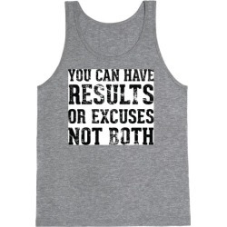 Results or excuses Tank Top from LookHUMAN