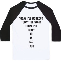 Today I'll Workout - Taco Baseball Tee from LookHUMAN