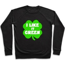 I Like it Green Pullover from LookHUMAN