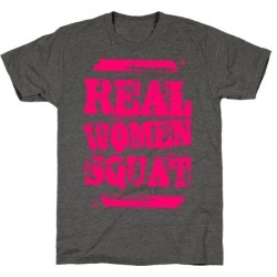 Real Women Squat T-Shirt from LookHUMAN