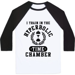 Hyperbolic Time Chamber Baseball Tee from LookHUMAN
