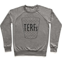 TERFs Are Trash Pullover from LookHUMAN