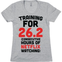 Training for 26.2 (Consecutive Hours Of Netflix Watching) T-Shirt from LookHUMAN