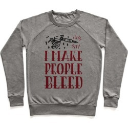 I Make People Bleed Pullover from LookHUMAN