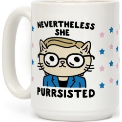 Nevertheless She Purrsisted Mug from LookHUMAN found on Bargain Bro from LookHUMAN for USD $13.67