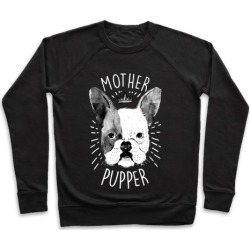 Motherpupper Pullover from LookHUMAN
