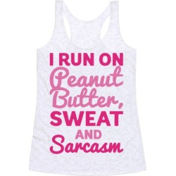 I Run On Peanut Butter Sweat and Sarcasm Racerback Tank from LookHUMAN