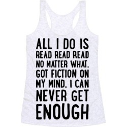 All I Do Is Read Read Read No Matter What Parody Racerback Tank from LookHUMAN found on Bargain Bro Philippines from LookHUMAN for $25.99