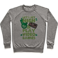 Lets Get High And Play Video Games Pullover from LookHUMAN