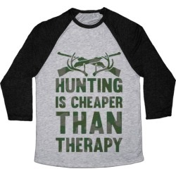 Hunting Is Cheaper Than Therapy Baseball Tee from LookHUMAN