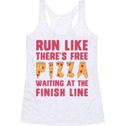 Run Like There's Free Pizza Racerback Tank from LookHUMAN