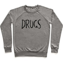 Drugs Pullover from LookHUMAN