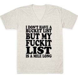 I Dont Have a Bucket List V-Neck T-Shirt from LookHUMAN
