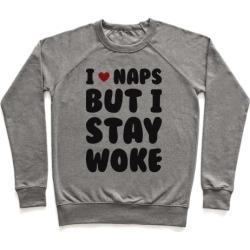 I Love Naps But I Stay Woke Pullover from LookHUMAN