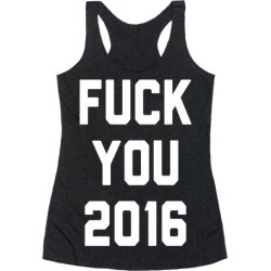 F*** You 2016 Racerback Tank from LookHUMAN