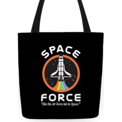 Space Force Like the Air Force But In Space Tote Bag from LookHUMAN found on Bargain Bro India from LookHUMAN for $24.99