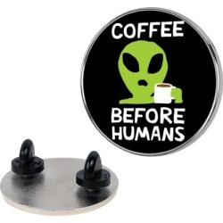 Coffee Before Humans Pin from LookHUMAN
