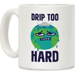 Drip Too Hard Mug from LookHUMAN