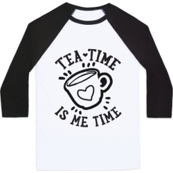 Tea Time Is Me Time Baseball Tee from LookHUMAN