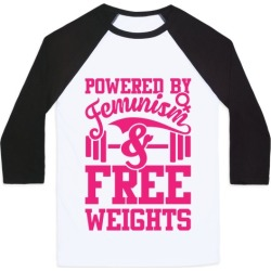Powered By Feminism And Free Weights Baseball Tee from LookHUMAN found on Bargain Bro Philippines from LookHUMAN for $29.99