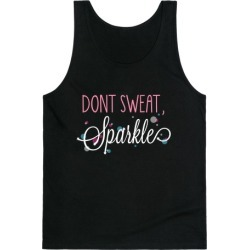 Dont Sweat, Sparkle (Dark Tank) Tank Top from LookHUMAN