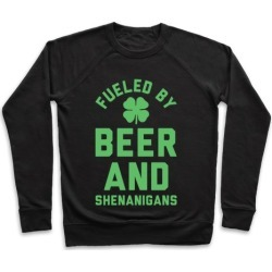 Fueled By Beer and Shenanigans Pullover from LookHUMAN found on Bargain Bro Philippines from LookHUMAN for $34.99