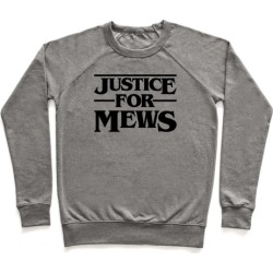 Justice For Mews Pullover from LookHUMAN