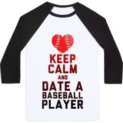 Keep Calm and Date A Baseball Player (Baseball Tee) Baseball Tee from LookHUMAN