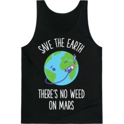 No Weed On Mars Tank Top from LookHUMAN