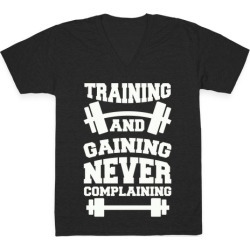 Training And Gaining Never Complaining V-Neck T-Shirt from LookHUMAN
