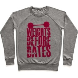 Weights Before Dates Pullover from LookHUMAN