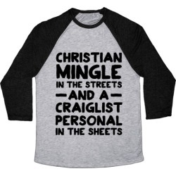 Christian Mingle is the Streets and a Craglist Personal in the Sheets Baseball Tee from LookHUMAN