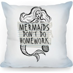 Mermaids Don't Do Homework Throw Pillow from LookHUMAN found on Bargain Bro Philippines from LookHUMAN for $29.99