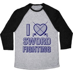I Love Sword Fighting Baseball Tee from LookHUMAN