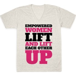 Empowered Women Lift And Lift Each Other Up Feminist Workout V-Neck T-Shirt from LookHUMAN